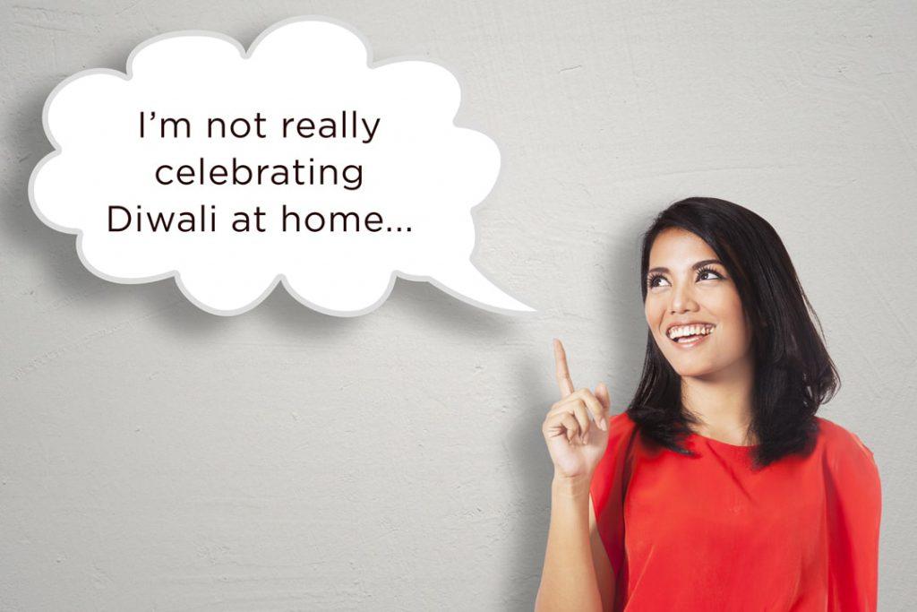 not celebrating diwali home