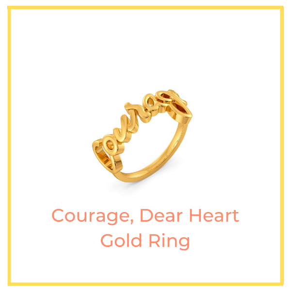 Courage, Dear Heart Gold Ring.